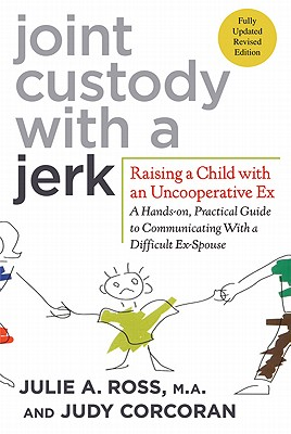 Joint Custody With a Jerk By Corcoran, Ross